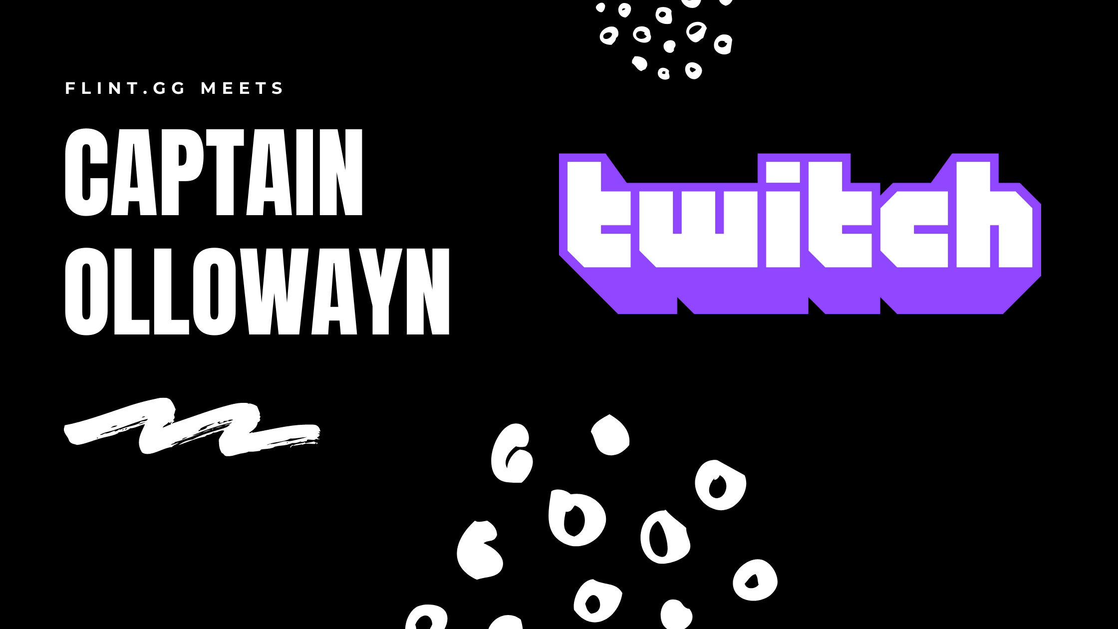 flint.gg meets Streamer Captain Ollowayn on Twitch for a LIVE Workshop